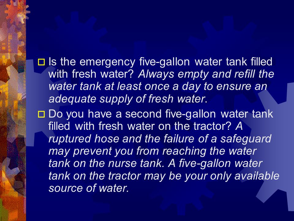 Is the emergency five-gallon water tank filled with fresh water