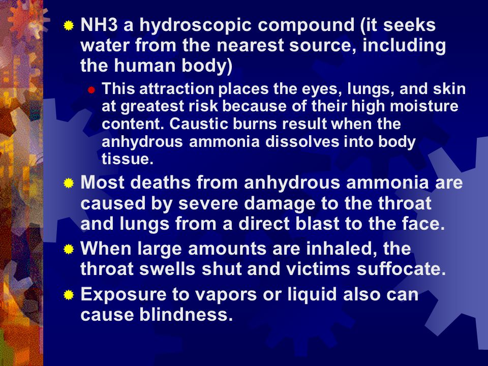 Exposure to vapors or liquid also can cause blindness.