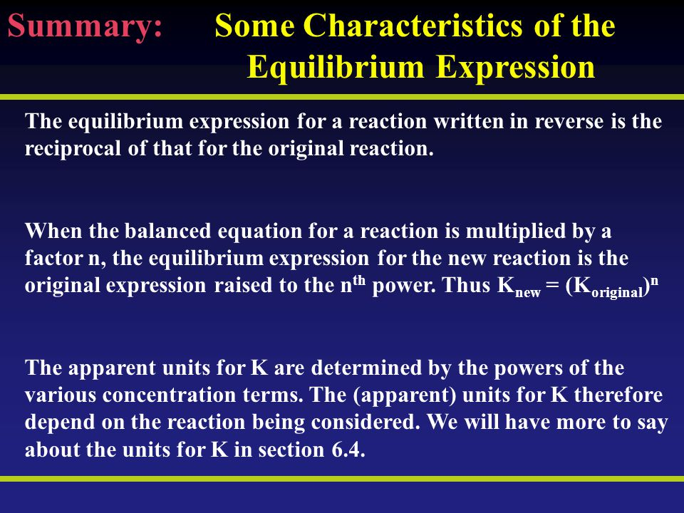 Summary: Some Characteristics of the Equilibrium Expression