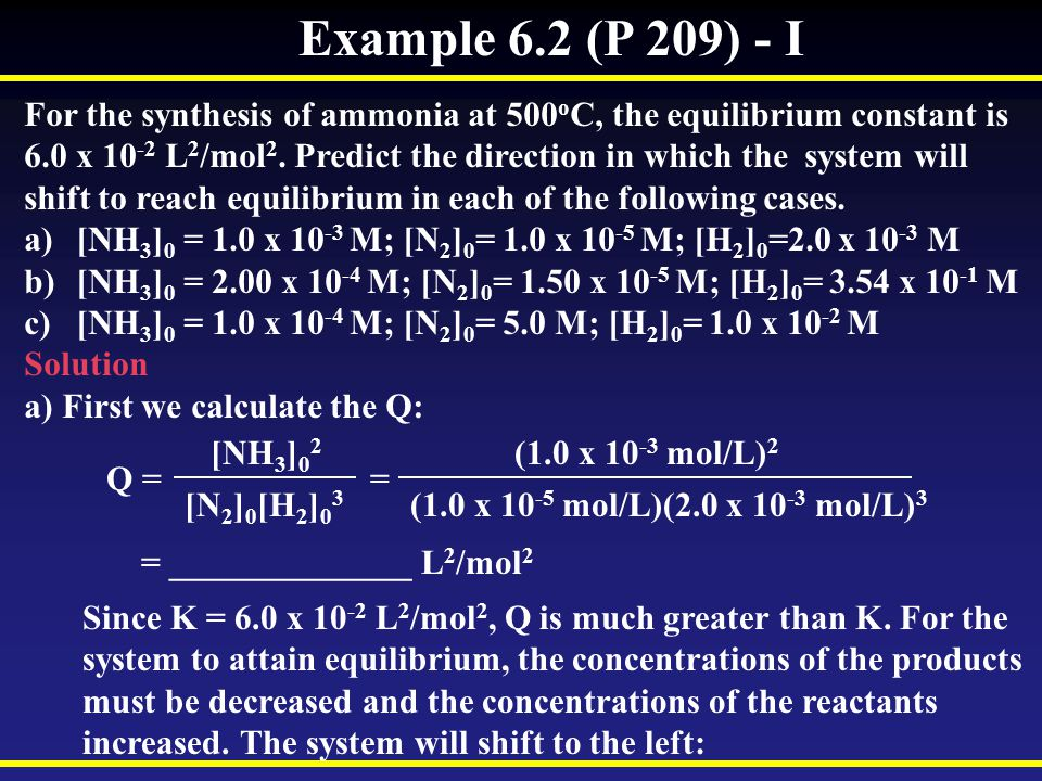 Example 6.2 (P 209) - I For the synthesis of ammonia at 500oC, the equilibrium constant is.