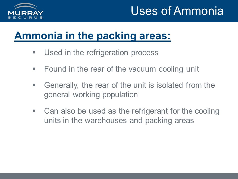 Uses of Ammonia Ammonia in the packing areas: