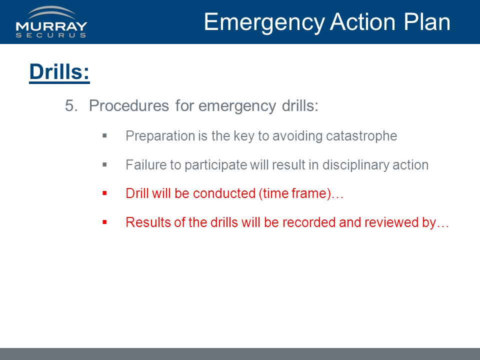 Emergency Action Plan Drills: Procedures for emergency drills:
