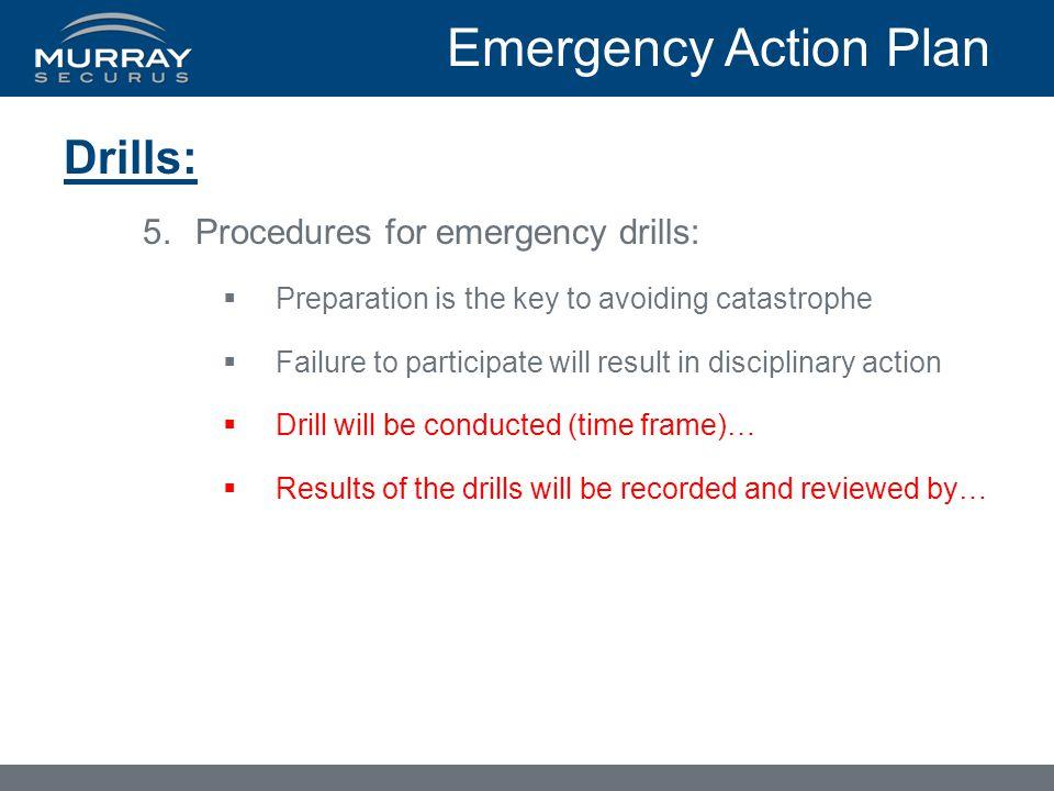 Emergency Action Plan Drills: Procedures for emergency drills: