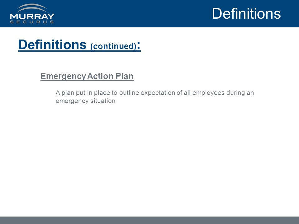 Definitions Definitions (continued): Emergency Action Plan