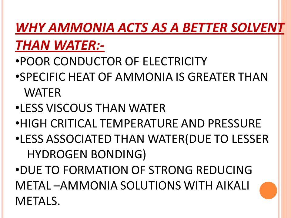 WHY AMMONIA ACTS AS A BETTER SOLVENT THAN WATER:-