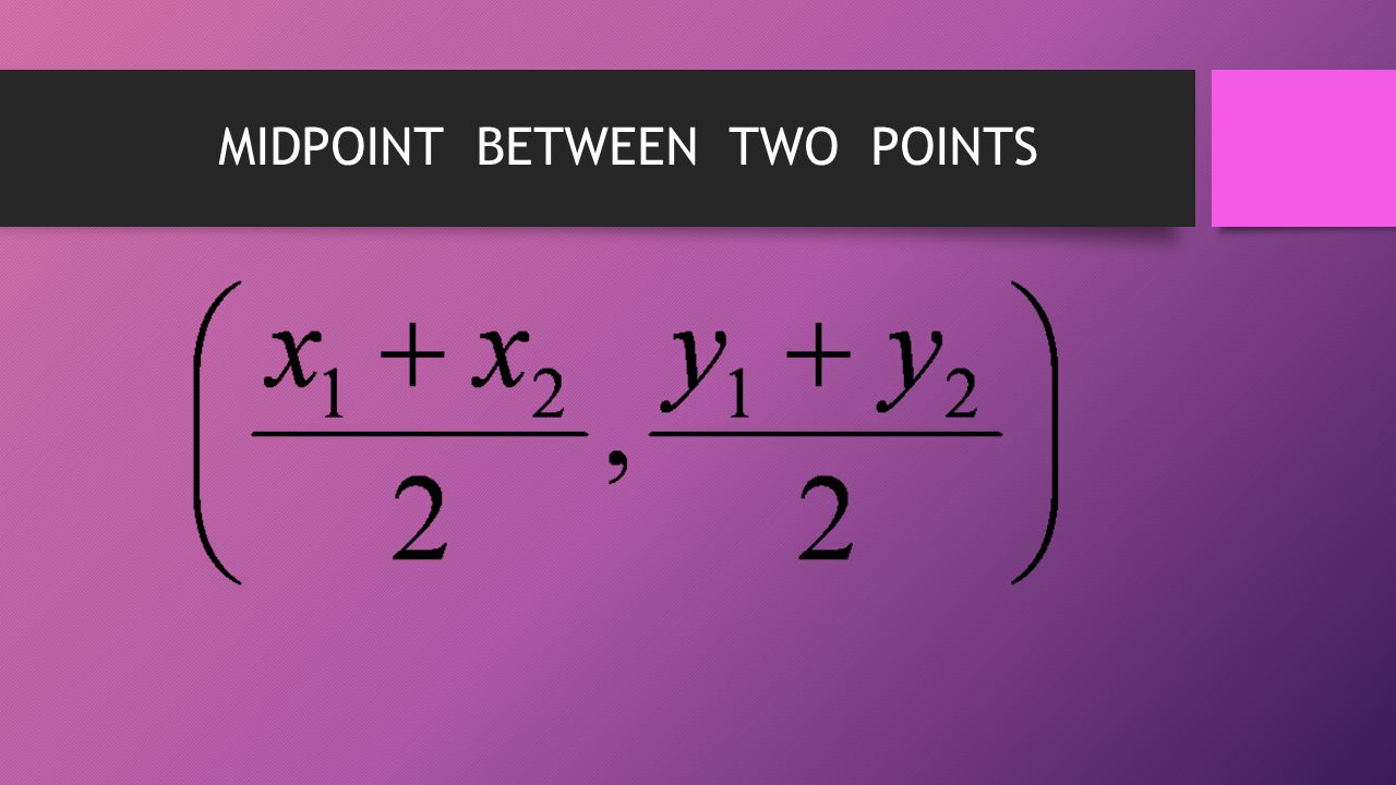 MIDPOINT BETWEEN TWO POINTS