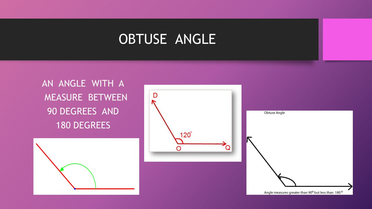 AN ANGLE WITH A MEASURE BETWEEN 90 DEGREES AND 180 DEGREES