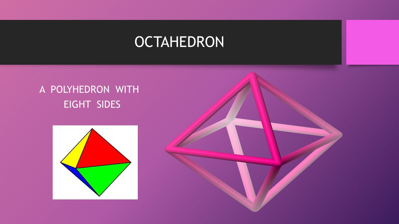 A POLYHEDRON WITH EIGHT SIDES