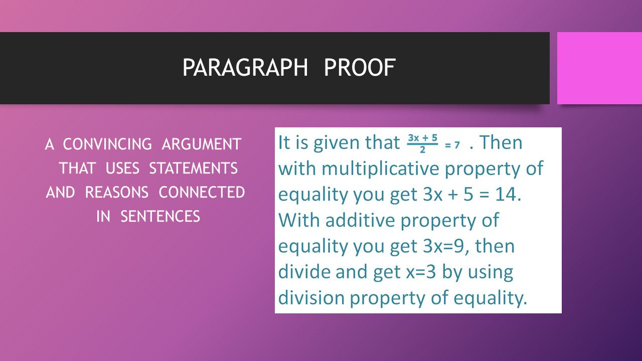 PARAGRAPH PROOF A CONVINCING ARGUMENT THAT USES STATEMENTS AND REASONS CONNECTED IN SENTENCES