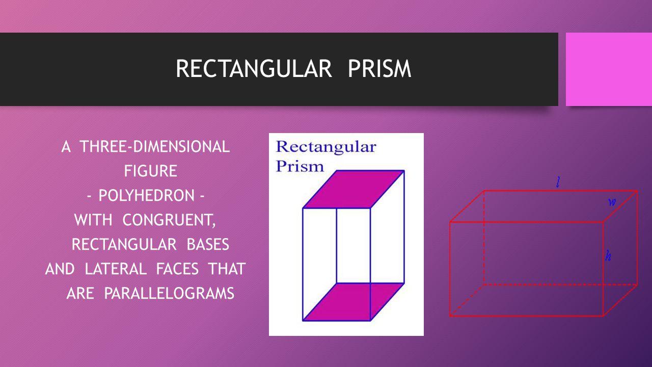 RECTANGULAR PRISM A THREE-DIMENSIONAL FIGURE POLYHEDRON -