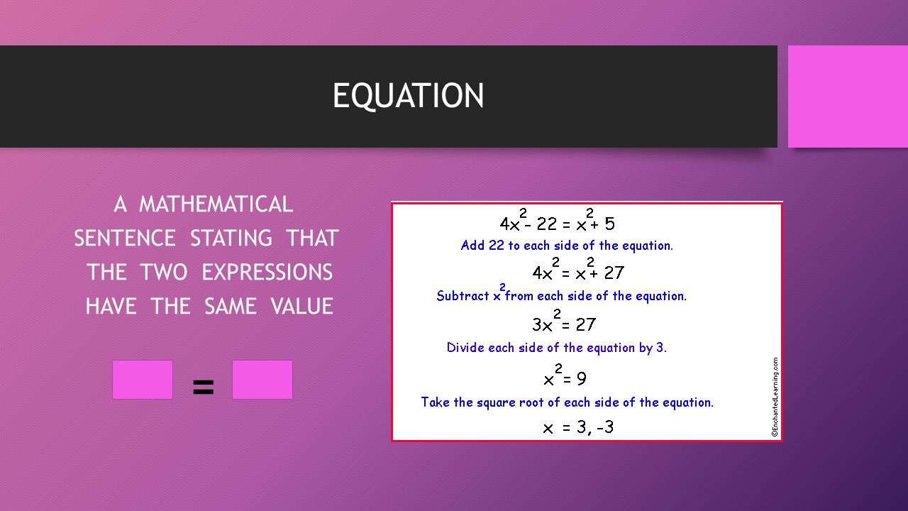 = EQUATION A MATHEMATICAL SENTENCE STATING THAT THE TWO EXPRESSIONS