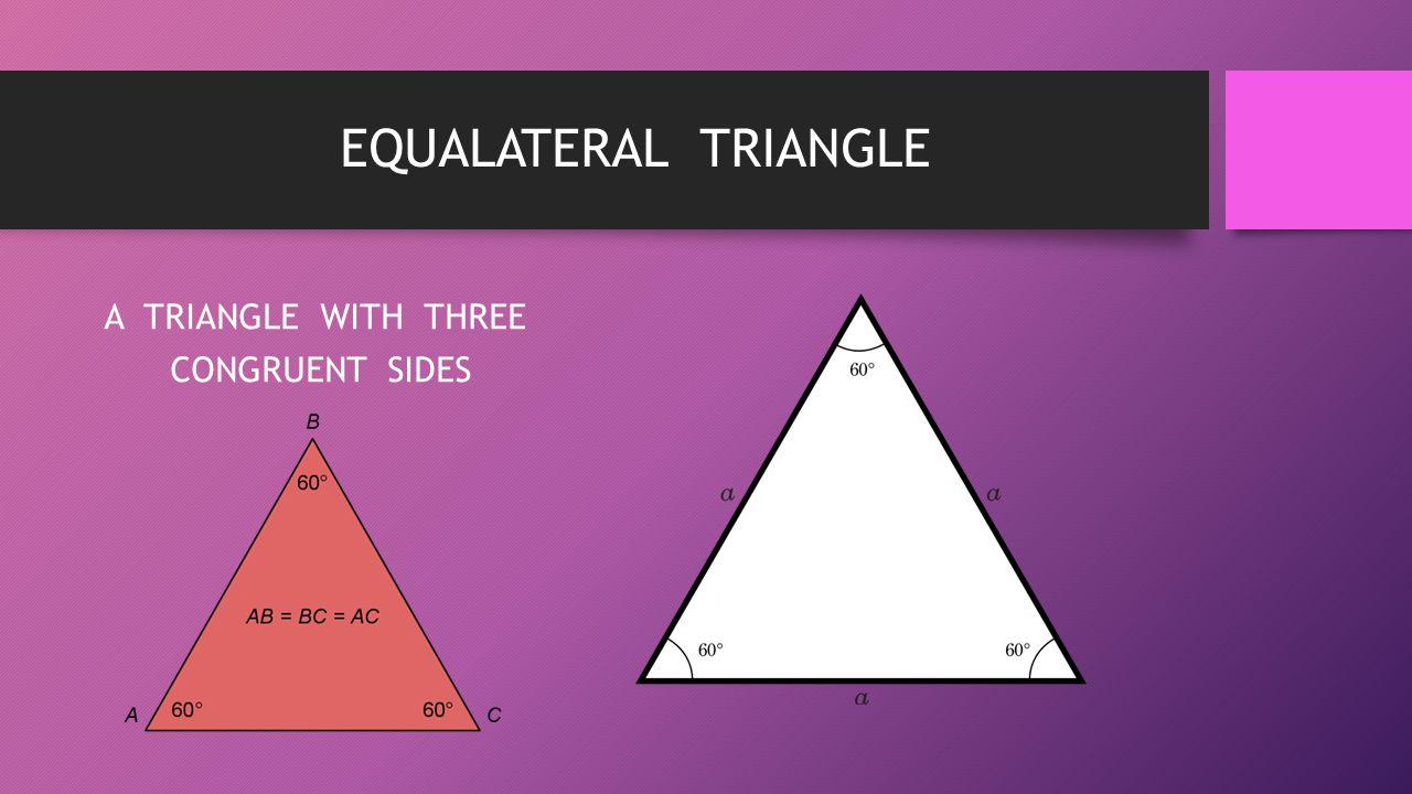 A TRIANGLE WITH THREE CONGRUENT SIDES
