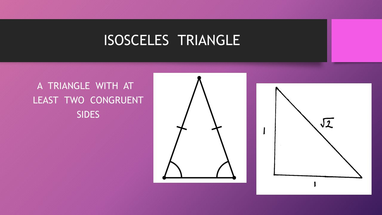 A TRIANGLE WITH AT LEAST TWO CONGRUENT SIDES