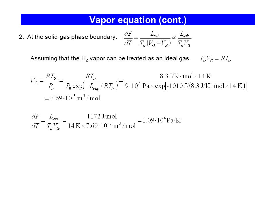 Vapor equation (cont.) 2. At the solid-gas phase boundary: