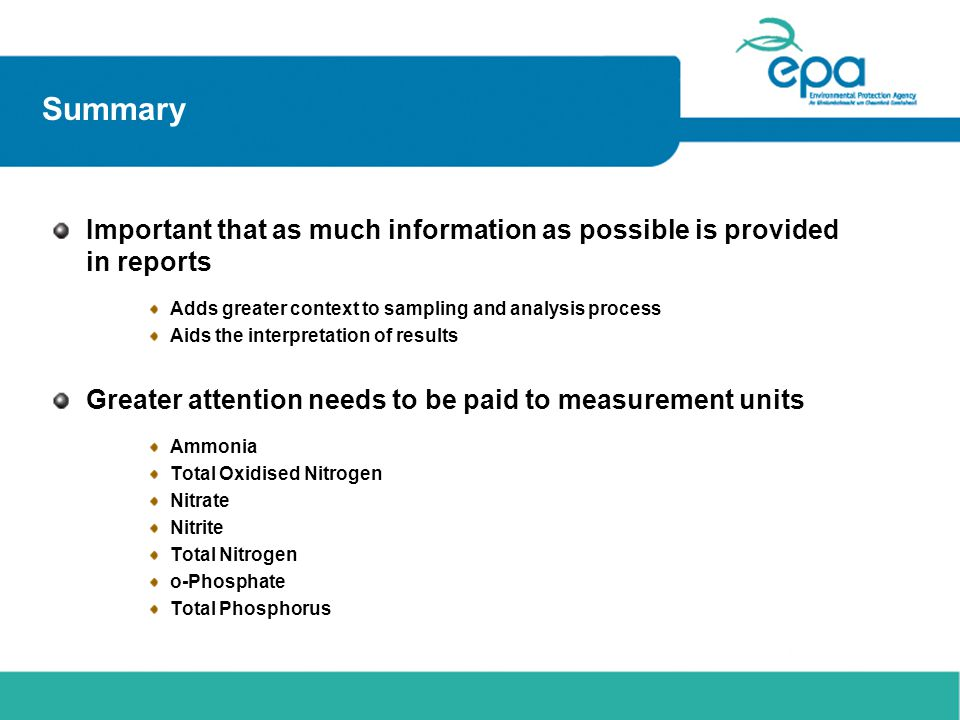 Summary Important that as much information as possible is provided in reports. Adds greater context to sampling and analysis process.