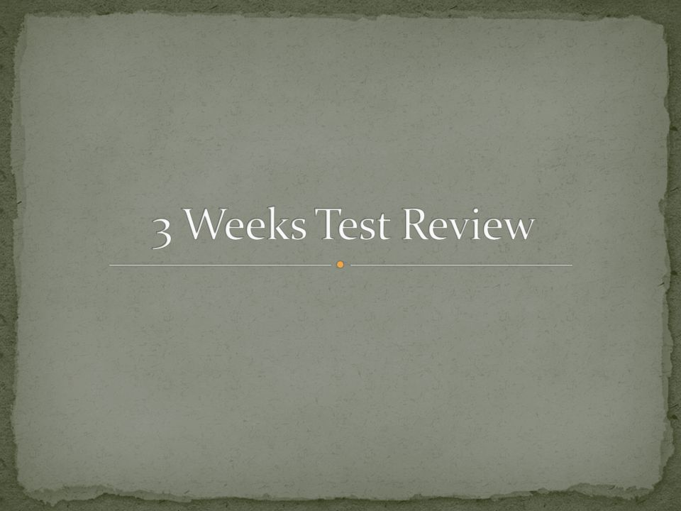 3 Weeks Test Review