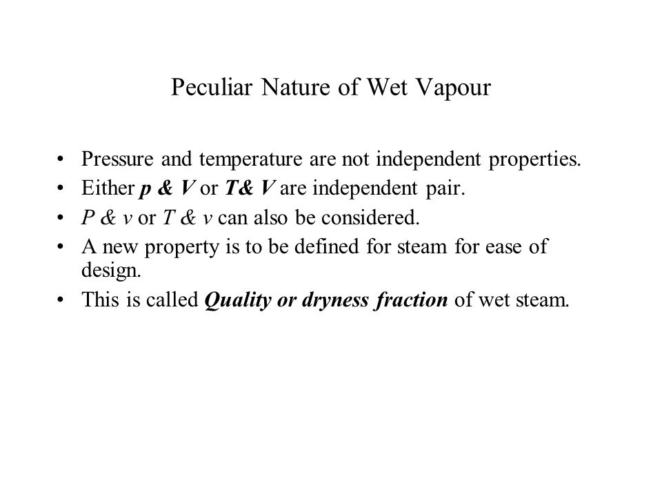 Peculiar Nature of Wet Vapour