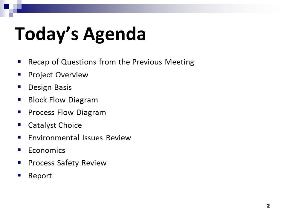 Today's Agenda Recap of Questions from the Previous Meeting