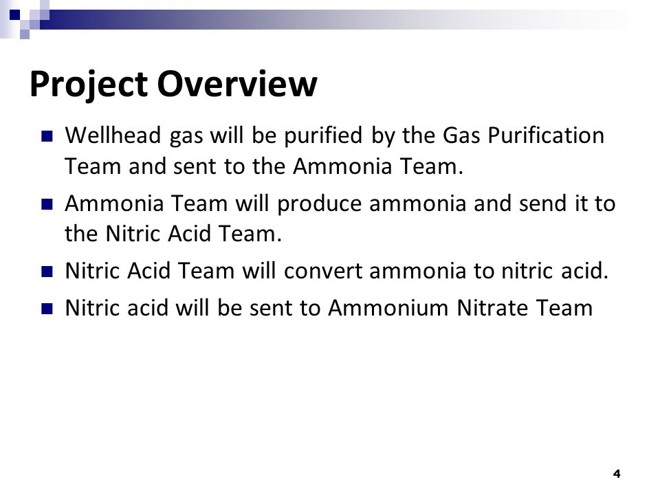 Project Overview Wellhead gas will be purified by the Gas Purification Team and sent to the Ammonia Team.