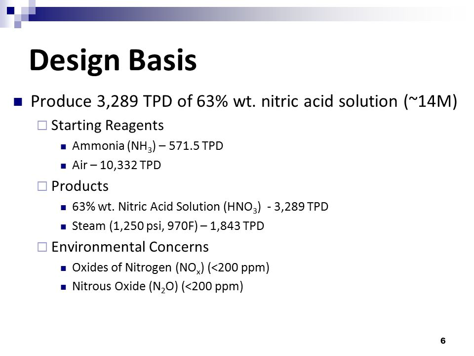 Design Basis Produce 3,289 TPD of 63% wt. nitric acid solution (~14M)