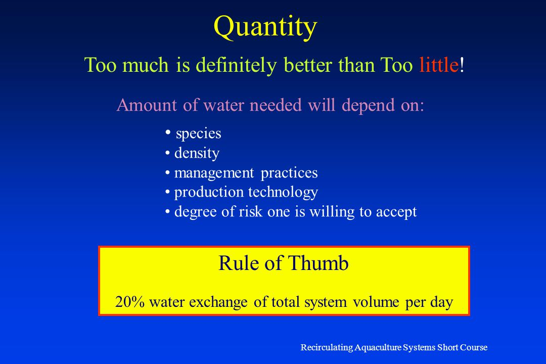 Quantity Too much is definitely better than Too little! Rule of Thumb