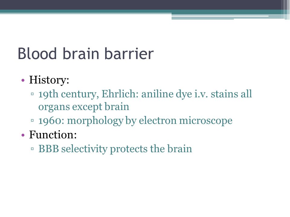 Blood brain barrier History: Function: