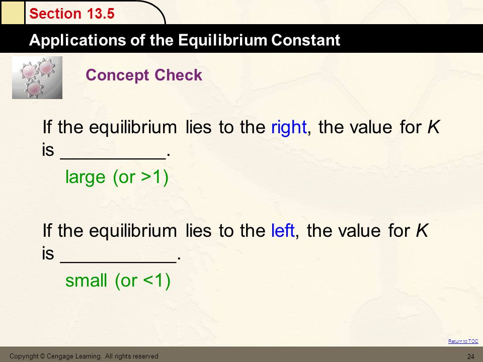 If the equilibrium lies to the right, the value for K is __________.