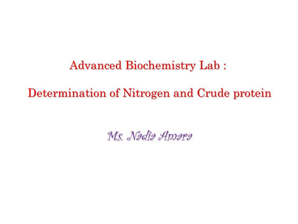 Advanced Biochemistry Lab : Determination of Nitrogen and Crude protein