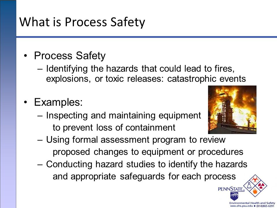 What is Process Safety Process Safety Examples: