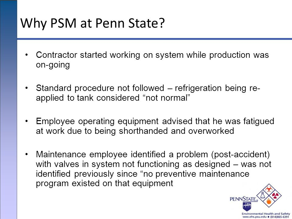 Why PSM at Penn State Contractor started working on system while production was on-going.