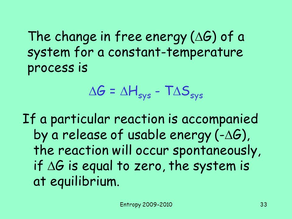 The change in free energy (DG) of a system for a constant-temperature process is