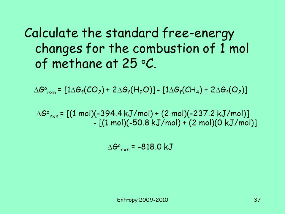 Calculate the standard free-energy changes for the combustion of 1 mol of methane at 25 oC.