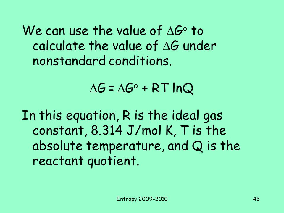 We can use the value of DGo to calculate the value of DG under nonstandard conditions.