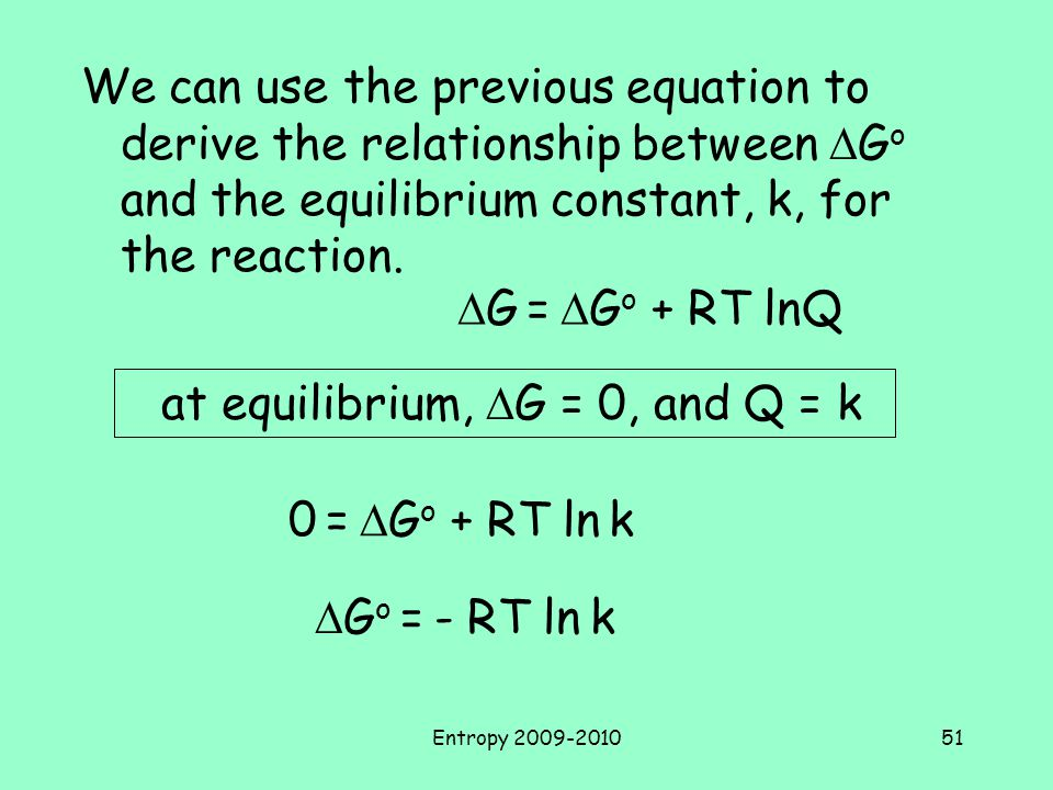 at equilibrium, DG = 0, and Q = k