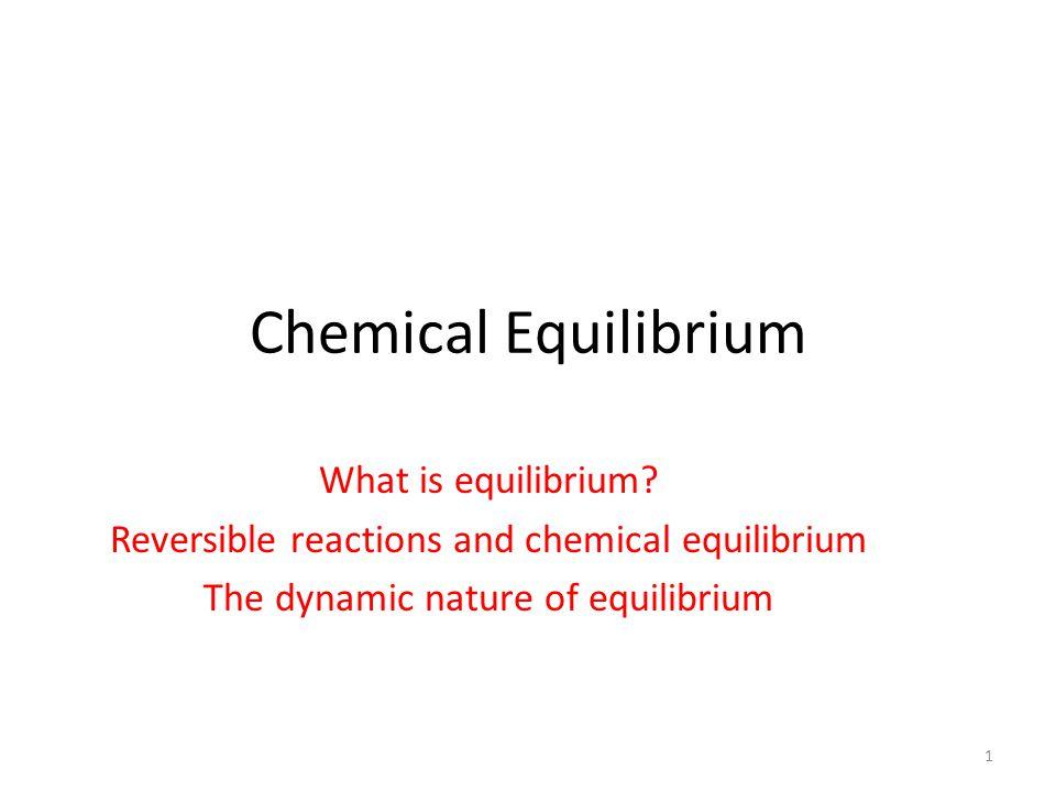 Chemical Equilibrium What is equilibrium
