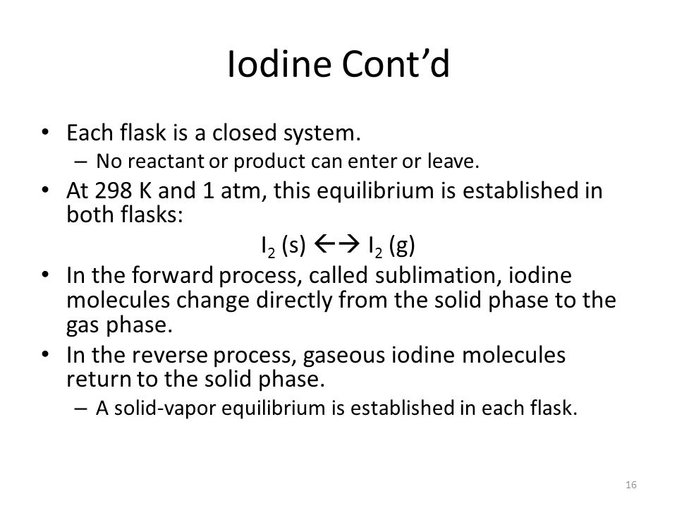 Iodine Cont'd Each flask is a closed system.