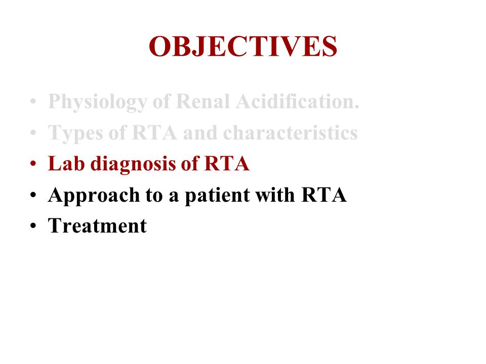 OBJECTIVES Physiology of Renal Acidification.