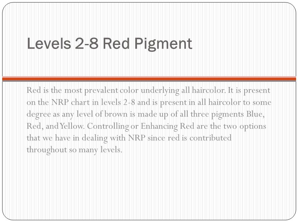 Levels 2-8 Red Pigment