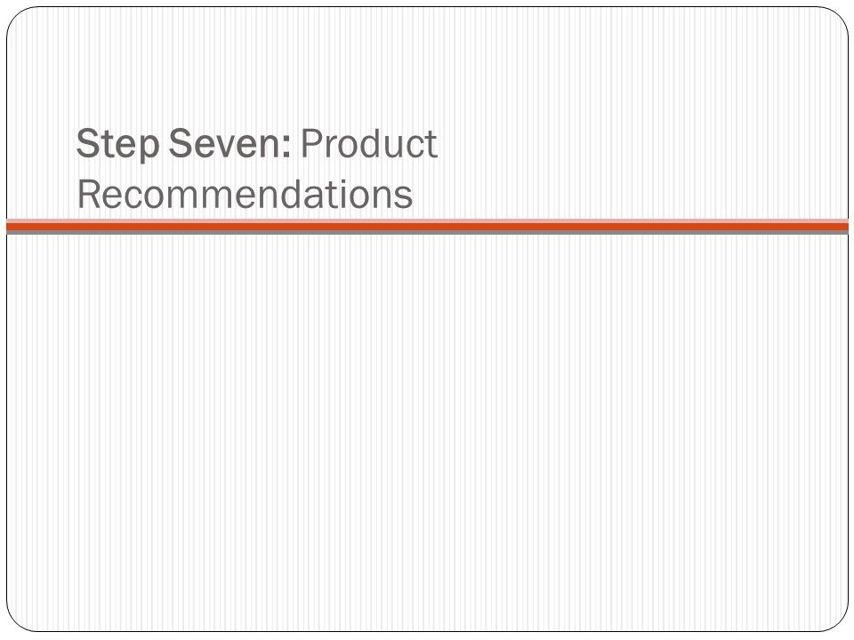 Step Seven: Product Recommendations