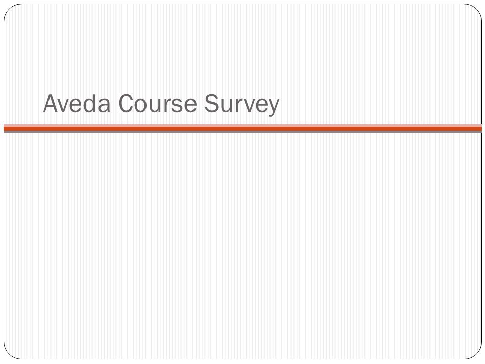 Aveda Course Survey