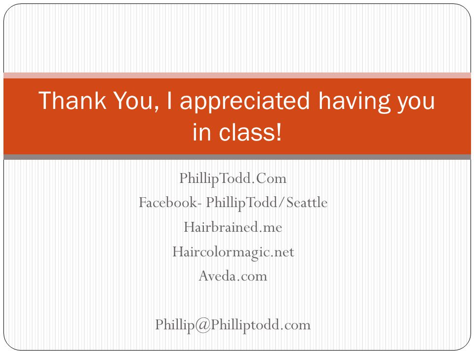 Thank You, I appreciated having you in class!