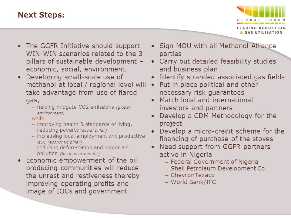 Next Steps: The GGFR Initiative should support WIN-WIN scenarios related to the 3 pillars of sustainable development – economic, social, environment.