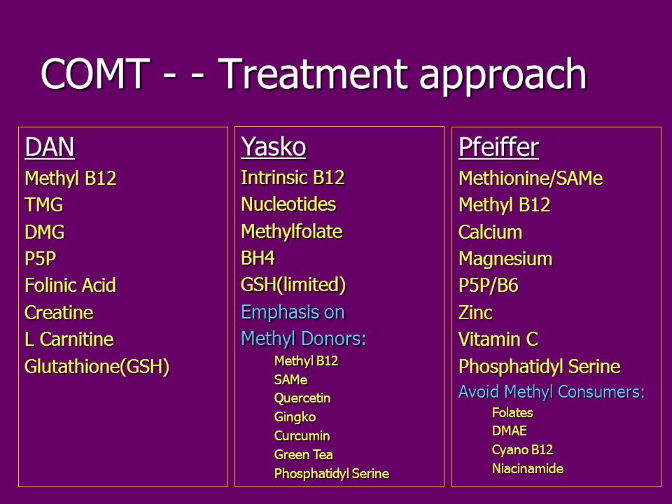 COMT - - Treatment approach
