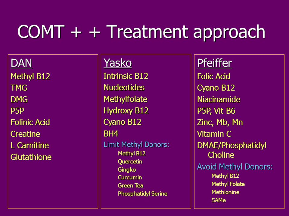 COMT + + Treatment approach