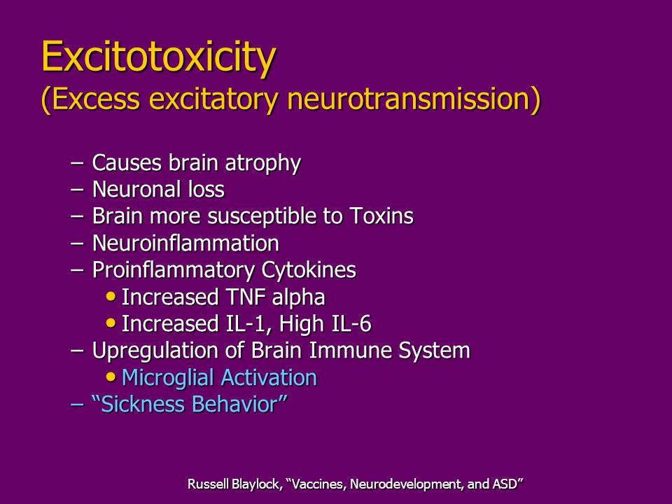 Excitotoxicity (Excess excitatory neurotransmission)