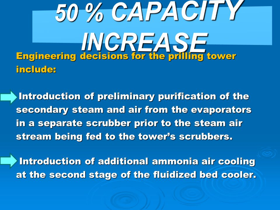 50 % CAPACITY INCREASE Engineering decisions for the prilling tower