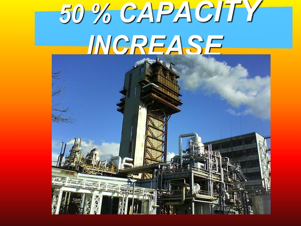 50 % CAPACITY INCREASE