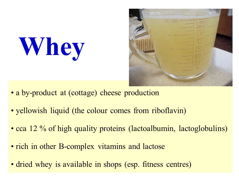 Whey a by-product at (cottage) cheese production