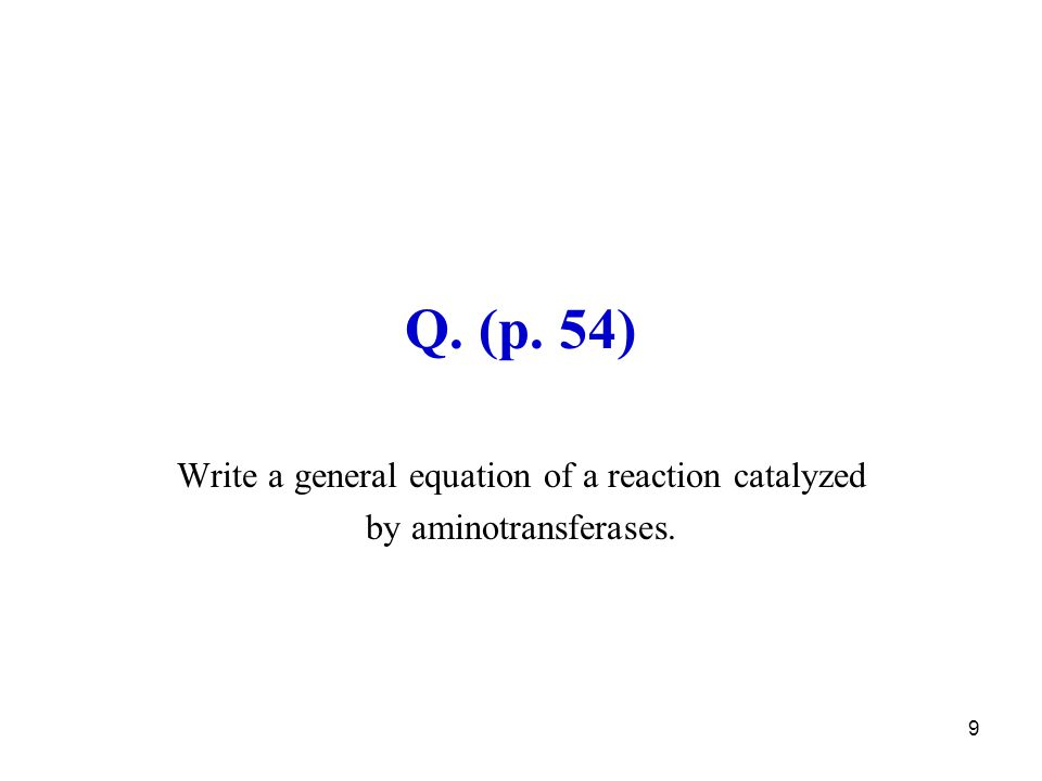Write a general equation of a reaction catalyzed by aminotransferases.