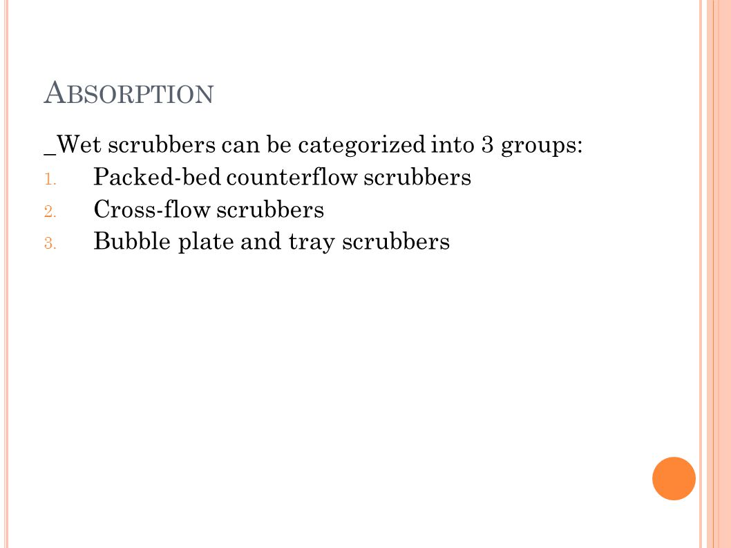 Absorption _Wet scrubbers can be categorized into 3 groups: